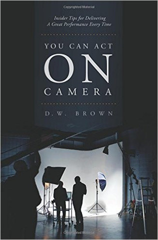 You Can Act On Camera - Softcover Edition